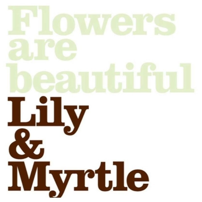 Lily & Myrtle